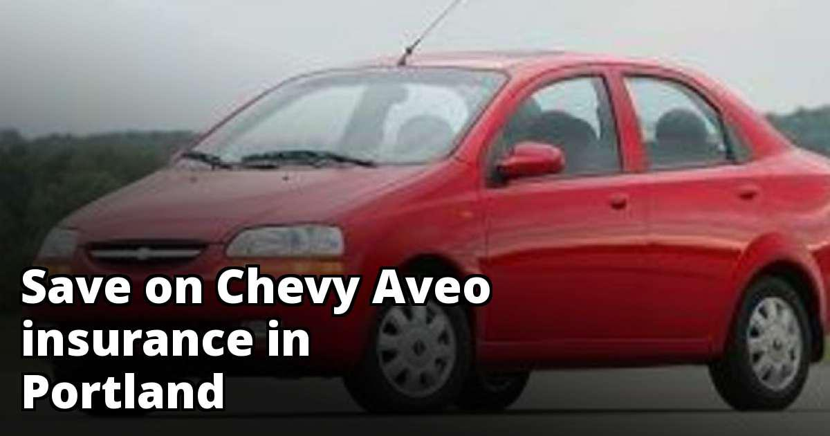 Chevy Aveo Insurance Quotes in Portland, OR